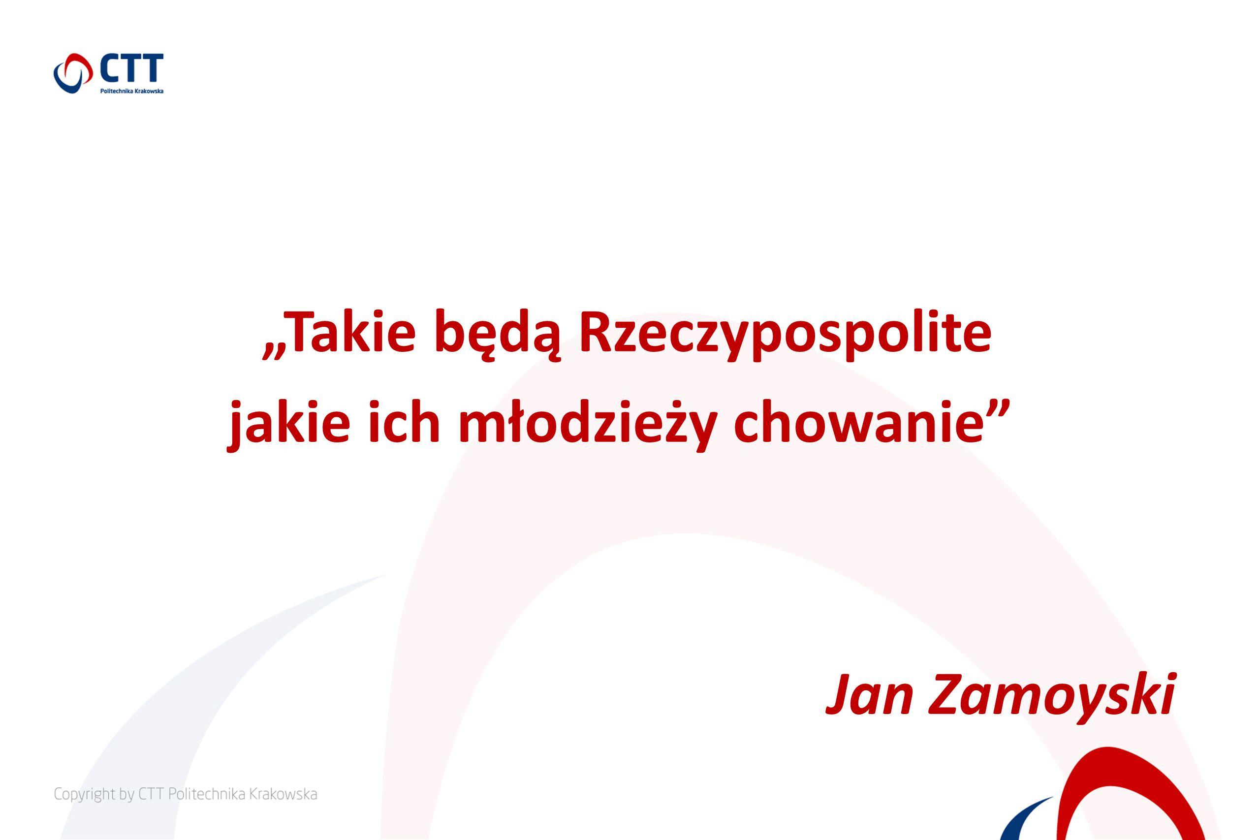 Takie będą Rzeczypospolite jakie ich młodzieży chowanie Jan Zamoyski