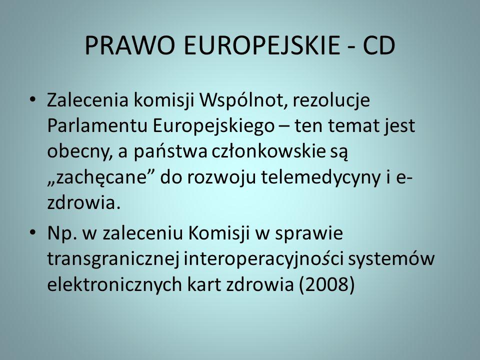 PRAWO EUROPEJSKIE - CD Zalecenia komisji Wspólnot, rezolucje Parlamentu Europejskiego – ten temat jest obecny, a państwa członkowskie są zachęcane do