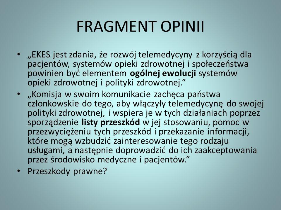 FRAGMENT OPINII EKES jest zdania, że rozwój telemedycyny z korzyścią dla pacjentów, systemów opieki zdrowotnej i społeczeństwa powinien być elementem