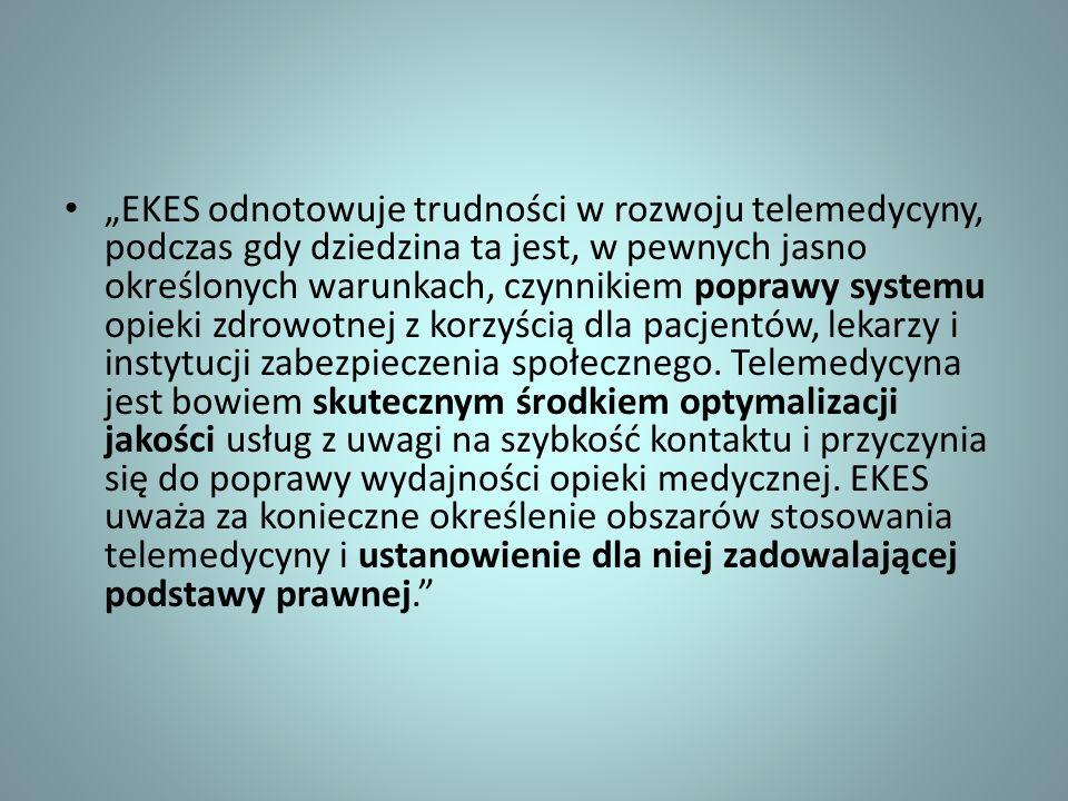 EKES odnotowuje trudności w rozwoju telemedycyny, podczas gdy dziedzina ta jest, w pewnych jasno określonych warunkach, czynnikiem poprawy systemu opi