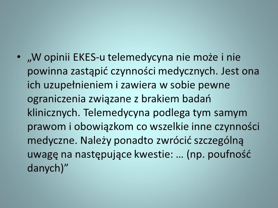 W opinii EKES-u telemedycyna nie może i nie powinna zastąpić czynności medycznych. Jest ona ich uzupełnieniem i zawiera w sobie pewne ograniczenia zwi