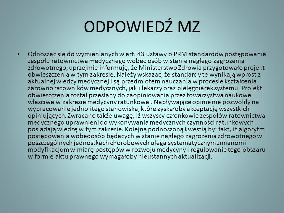 ODPOWIEDŹ MZ Odnosząc się do wymienianych w art. 43 ustawy o PRM standardów postępowania zespołu ratownictwa medycznego wobec osób w stanie nagłego za