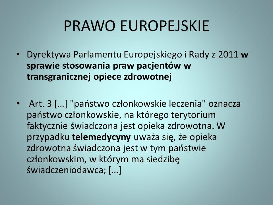 PRAWO EUROPEJSKIE Dyrektywa Parlamentu Europejskiego i Rady z 2011 w sprawie stosowania praw pacjentów w transgranicznej opiece zdrowotnej Art. 3 […]
