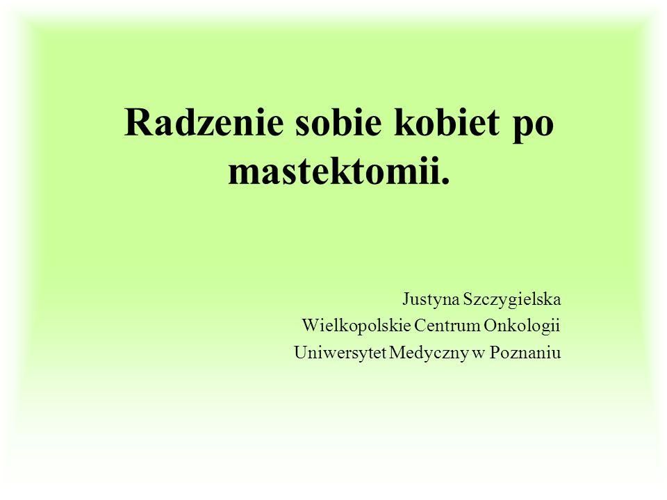 Celem prezentacji jest przedstawienie badań własnych dotyczących sposobów radzenia sobie kobiet po mastektomii, ukazanie sposobów radzenie sobie po amputacji, poszukanie strategii radzenia sobie z tym problemem.