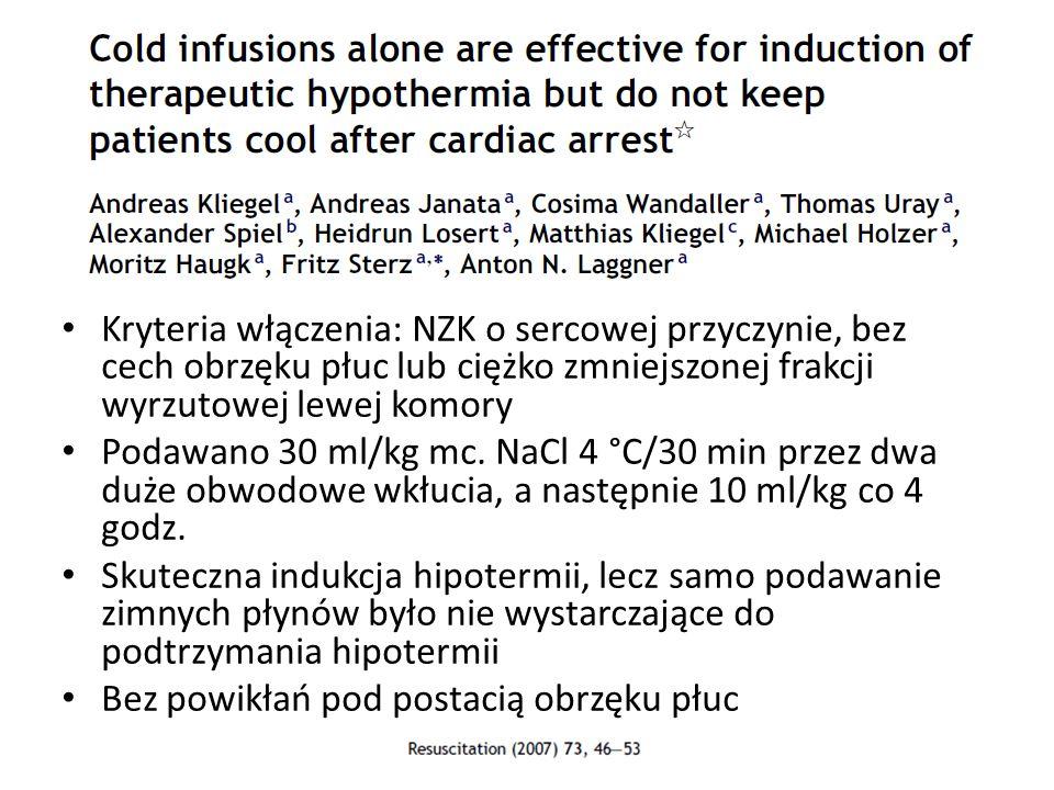Kryteria włączenia: NZK o sercowej przyczynie, bez cech obrzęku płuc lub ciężko zmniejszonej frakcji wyrzutowej lewej komory Podawano 30 ml/kg mc.