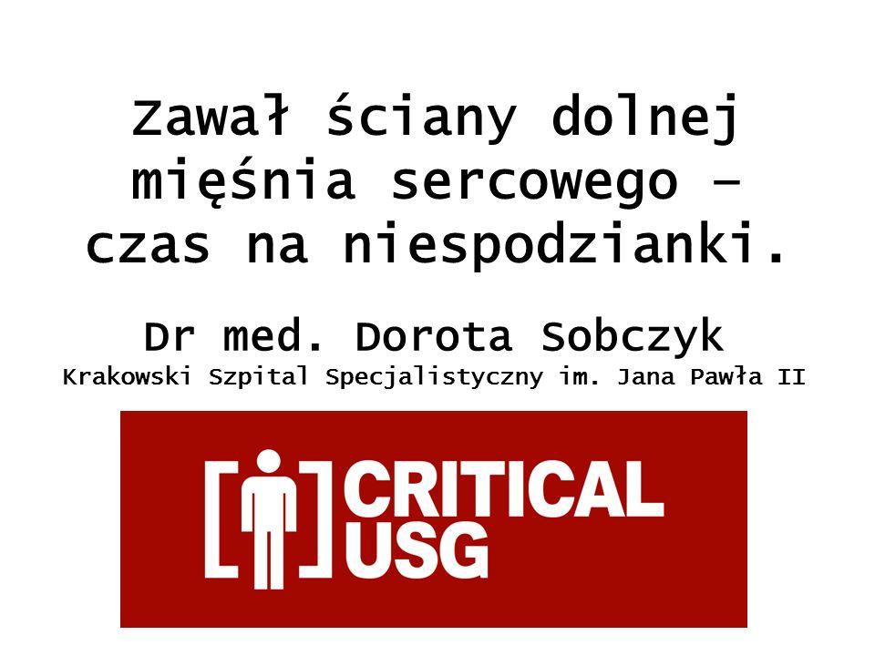 Zawał ściany dolnej mięśnia sercowego – czas na niespodzianki. Dr med. Dorota Sobczyk Krakowski Szpital Specjalistyczny im. Jana Pawła II