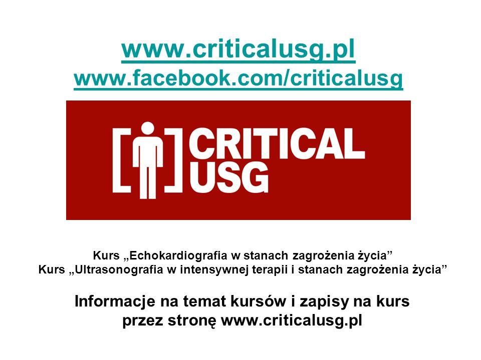 www.criticalusg.pl www.facebook.com/criticalusg Kurs Echokardiografia w stanach zagrożenia życia Kurs Ultrasonografia w intensywnej terapii i stanach