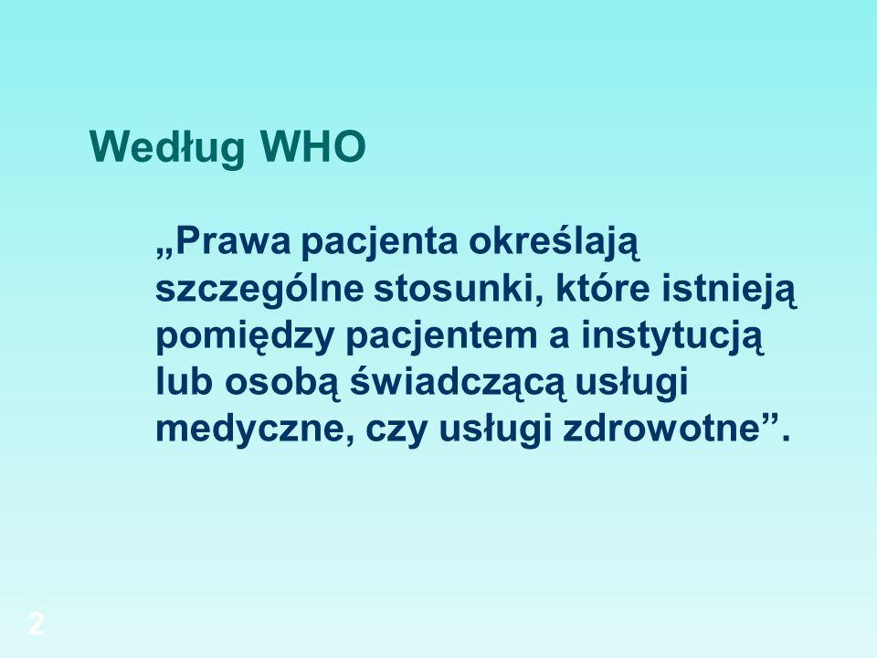 2 Prawa pacjenta określają szczególne stosunki, które istnieją pomiędzy pacjentem a instytucją lub osobą świadczącą usługi medyczne, czy usługi zdrowo