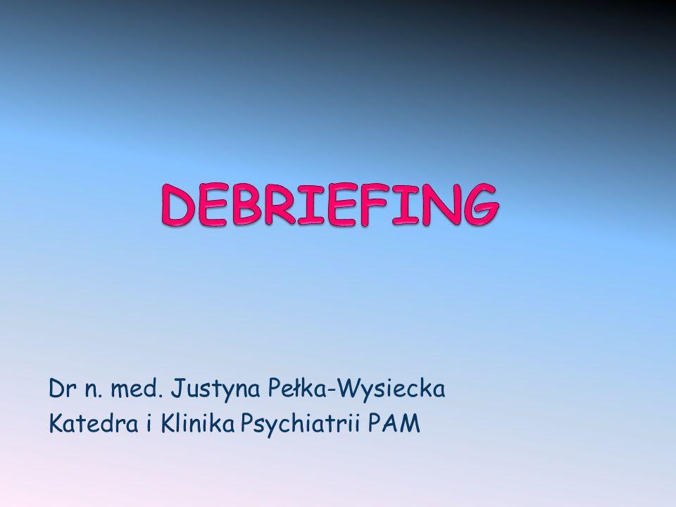 Dr n. med. Justyna Pełka-Wysiecka Katedra i Klinika Psychiatrii PAM