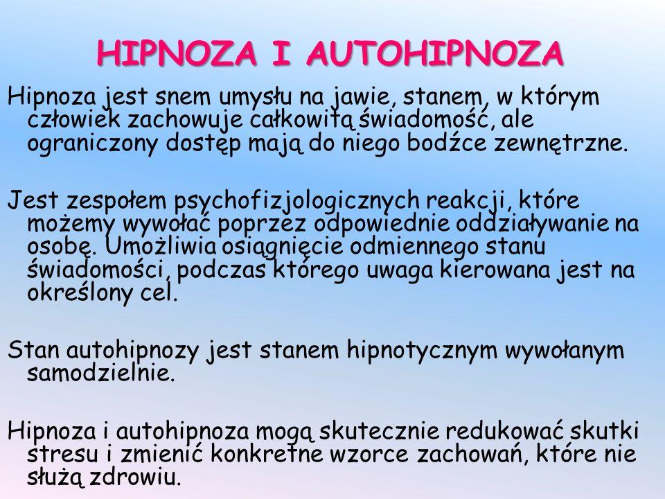 HIPNOZA I AUTOHIPNOZA Hipnoza jest snem umysłu na jawie, stanem, w którym człowiek zachowuje całkowitą świadomość, ale ograniczony dostęp mają do niego bodźce zewnętrzne.
