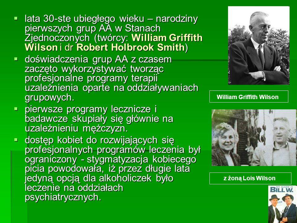 lata 30-ste ubiegłego wieku – narodziny pierwszych grup AA w Stanach Zjednoczonych (twórcy: William Griffith Wilson i dr Robert Holbrook Smith) lata 3