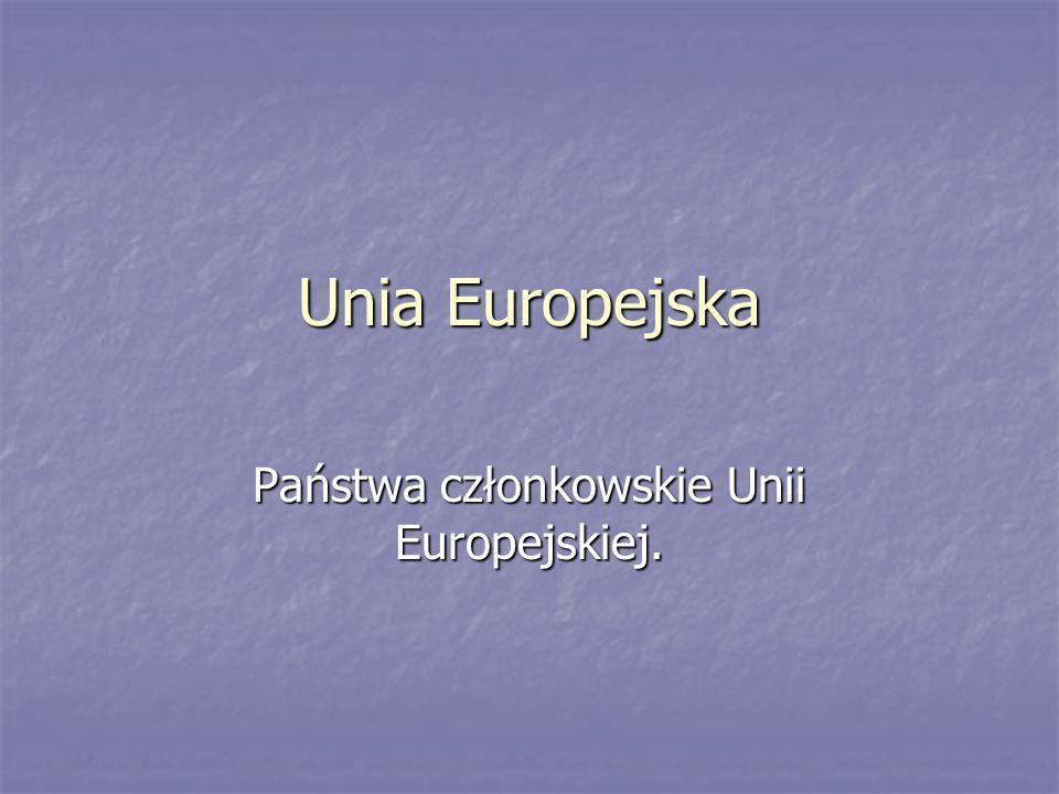Unia Europejska Państwa członkowskie Unii Europejskiej.