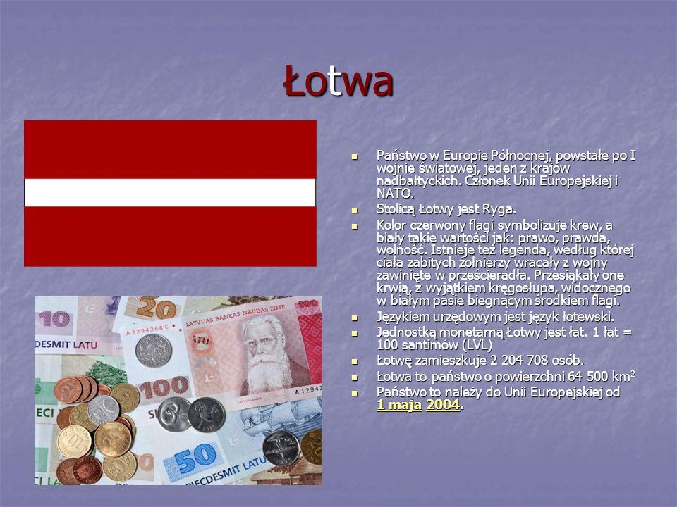 Łotwa Państwo w Europie Północnej, powstałe po I wojnie światowej, jeden z krajów nadbałtyckich. Członek Unii Europejskiej i NATO. Państwo w Europie P
