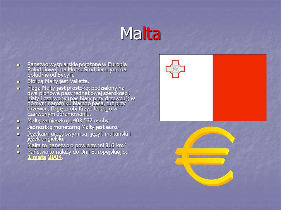 Malta Państwo wyspiarskie położone w Europie Południowej, na Morzu Śródziemnym, na południe od Sycylii. Państwo wyspiarskie położone w Europie Południ