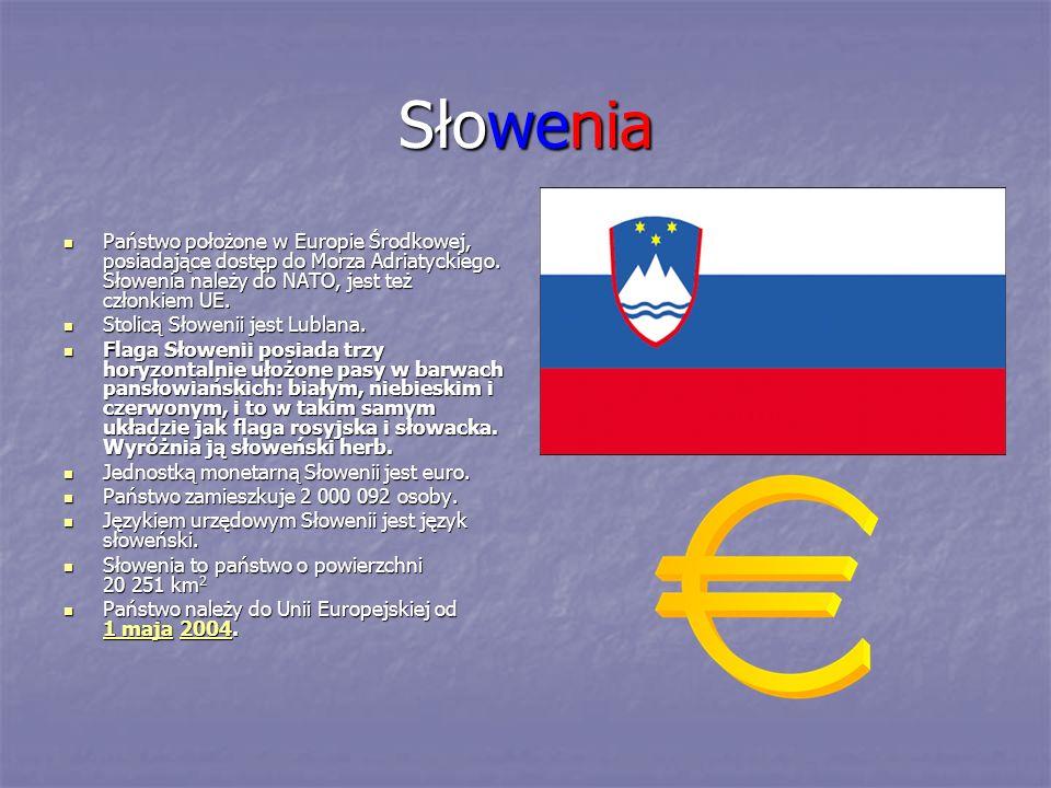Słowenia Państwo położone w Europie Środkowej, posiadające dostęp do Morza Adriatyckiego. Słowenia należy do NATO, jest też członkiem UE. Państwo poło