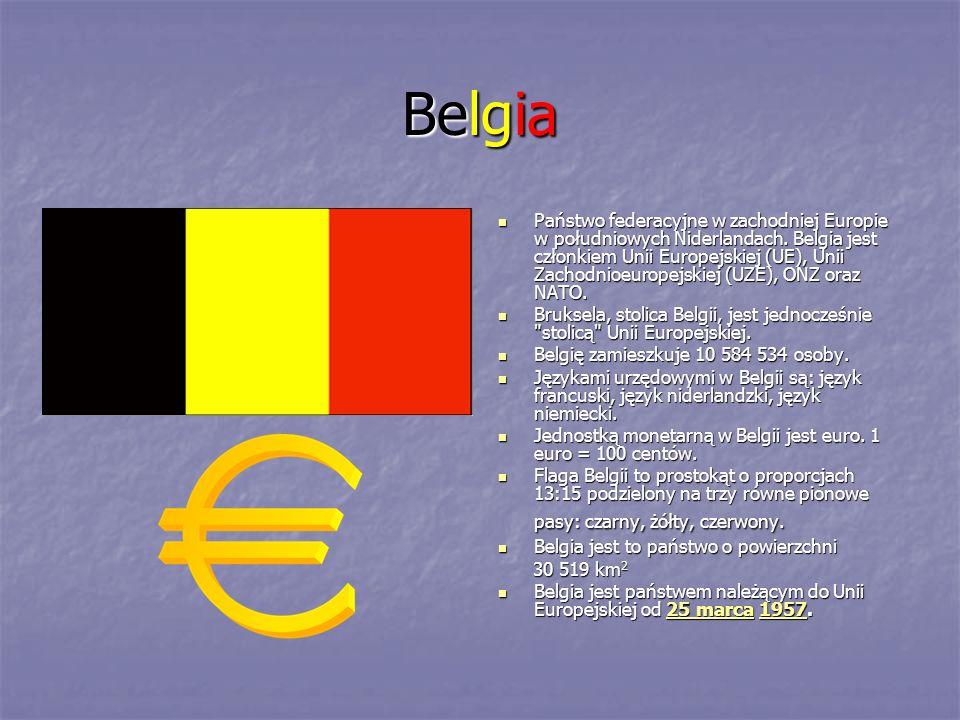 Belgia Państwo federacyjne w zachodniej Europie w południowych Niderlandach. Belgia jest członkiem Unii Europejskiej (UE), Unii Zachodnioeuropejskiej