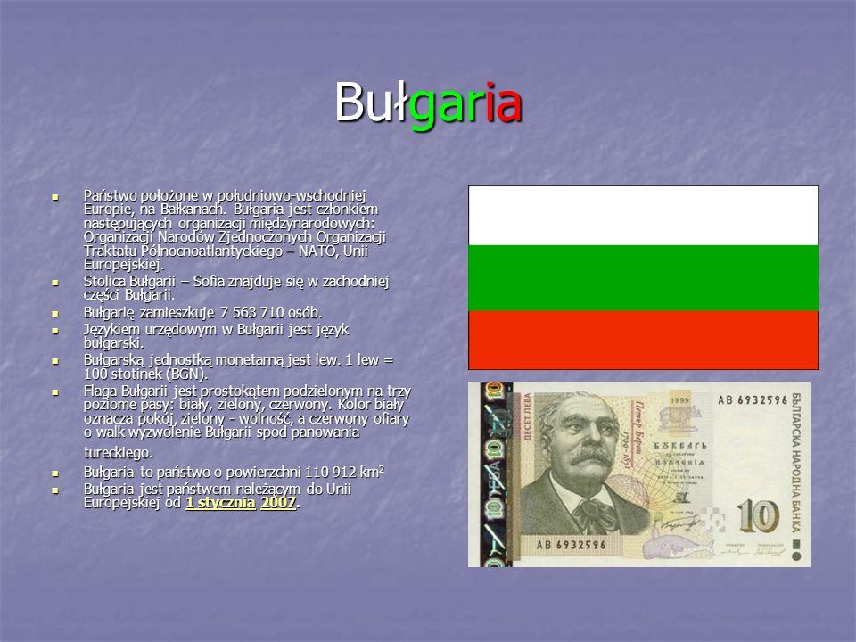 Bułgaria Państwo położone w południowo-wschodniej Europie, na Bałkanach. Bułgaria jest członkiem następujących organizacji międzynarodowych: Organizac