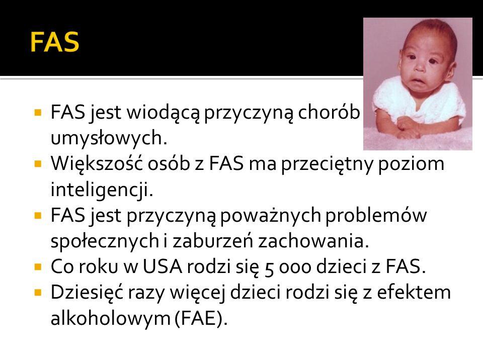 FAS jest wiodącą przyczyną chorób umysłowych. Większość osób z FAS ma przeciętny poziom inteligencji. FAS jest przyczyną poważnych problemów społeczny