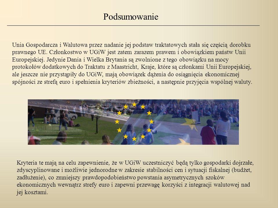 Polska przystępując do UE uzyskała w odniesieniu do UGiW status Pre-in, czyli kraju nie należącego do strefy euro, ale przygotowującego się i zobowiązanego do przystąpienia do niej w przyszłości.