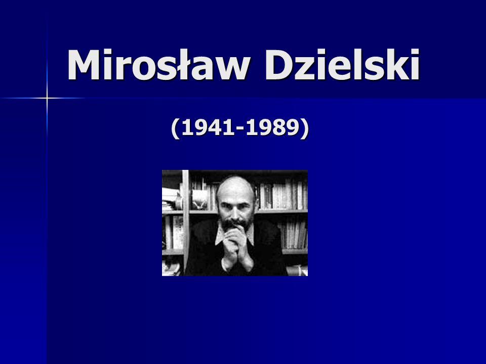 Mirosław Dzielski (1941-1989)