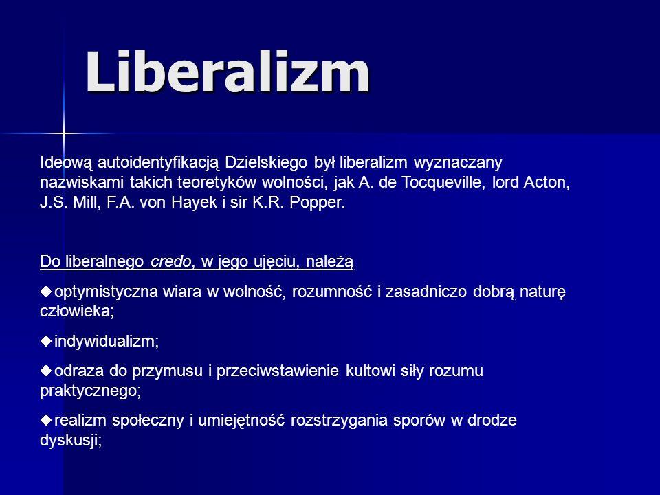 Ideową autoidentyfikacją Dzielskiego był liberalizm wyznaczany nazwiskami takich teoretyków wolności, jak A. de Tocqueville, lord Acton, J.S. Mill, F.