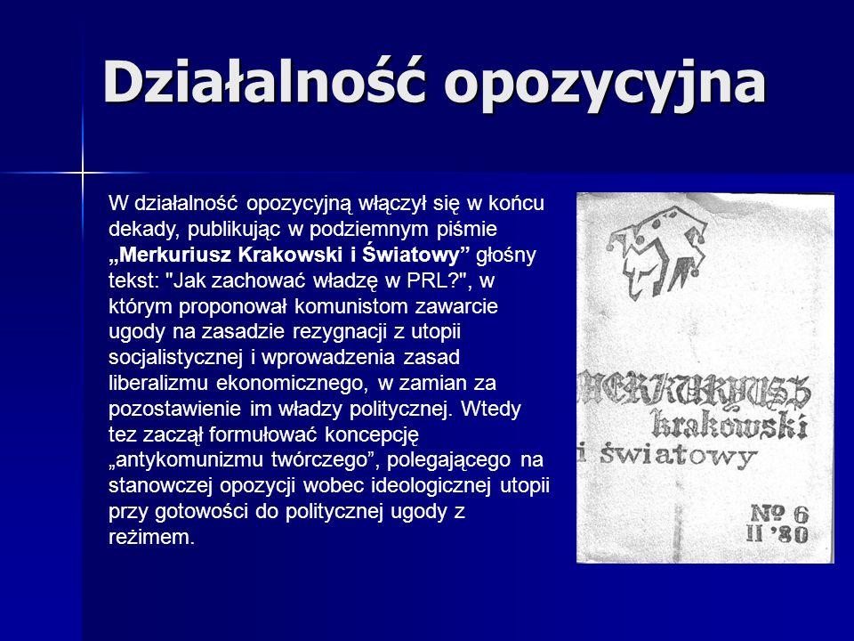 W działalność opozycyjną włączył się w końcu dekady, publikując w podziemnym piśmie Merkuriusz Krakowski i Światowy głośny tekst: