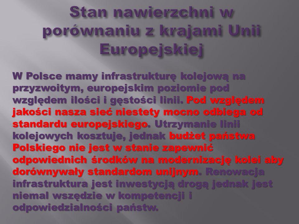 W Polsce mamy infrastrukturę kolejową na przyzwoitym, europejskim poziomie pod względem ilości i gęstości linii. Pod względem jakości nasza sieć niest
