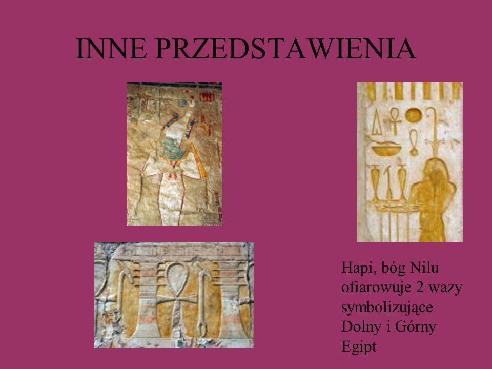 INNE PRZEDSTAWIENIA Hapi, bóg Nilu ofiarowuje 2 wazy symbolizujące Dolny i Górny Egipt