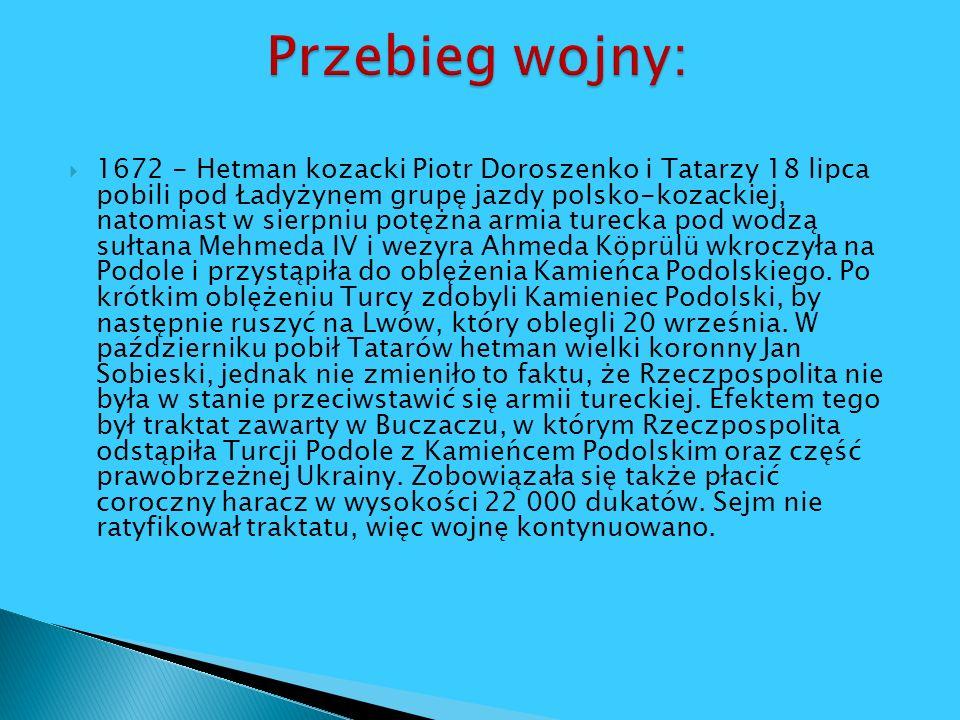 1672 - Hetman kozacki Piotr Doroszenko i Tatarzy 18 lipca pobili pod Ładyżynem grupę jazdy polsko-kozackiej, natomiast w sierpniu potężna armia tureck