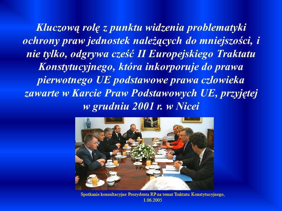Kluczową rolę z punktu widzenia problematyki ochrony praw jednostek należących do mniejszości, i nie tylko, odgrywa cześć II Europejskiego Traktatu Ko