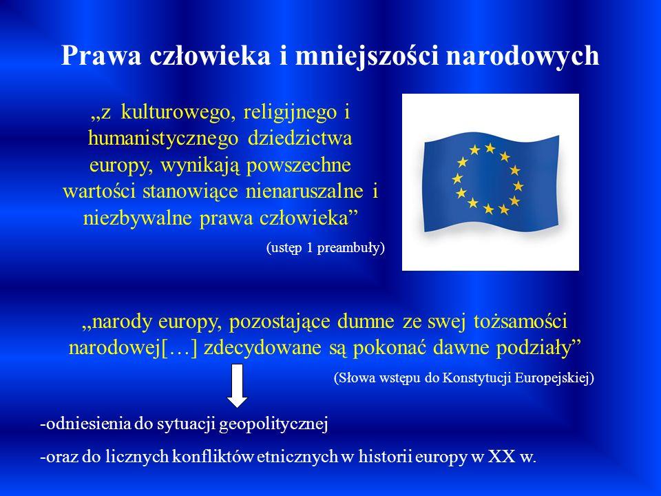 Prawa człowieka i mniejszości narodowych z kulturowego, religijnego i humanistycznego dziedzictwa europy, wynikają powszechne wartości stanowiące nien