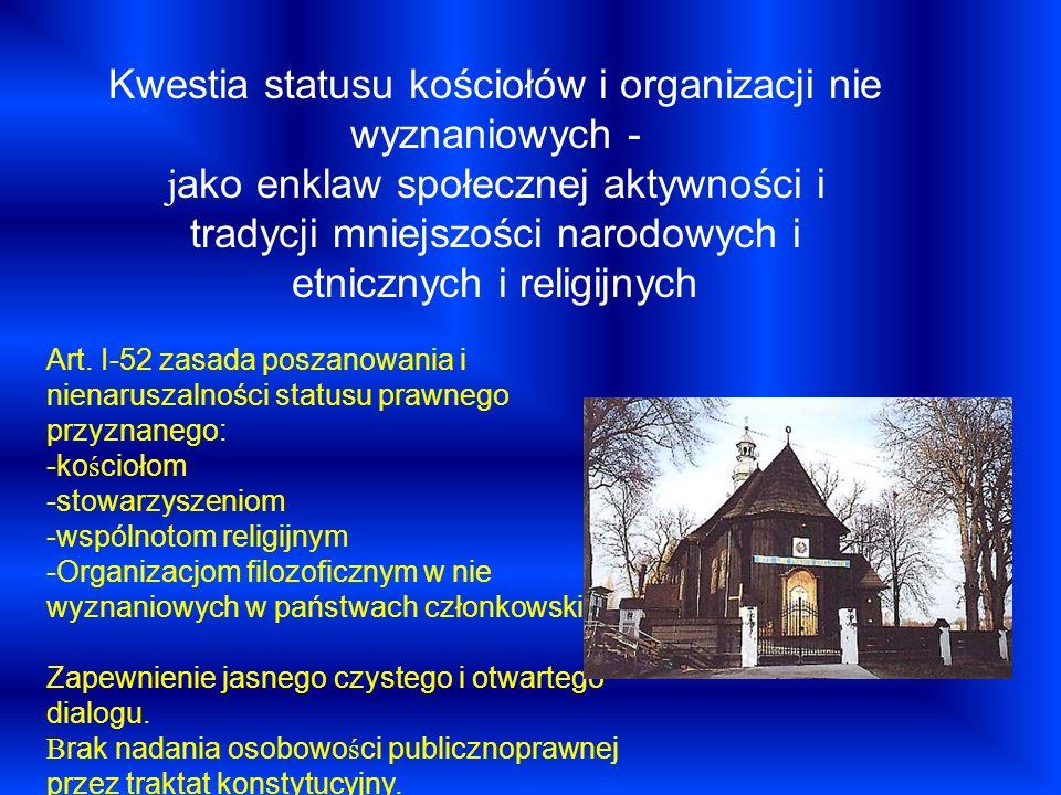 Kwestia statusu kościołów i organizacji nie wyznaniowych - j ako enklaw społecznej aktywności i tradycji mniejszości narodowych i etnicznych i religij