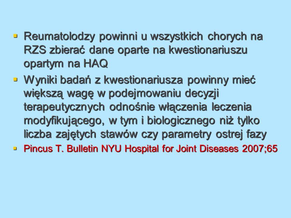 Reumatolodzy powinni u wszystkich chorych na RZS zbierać dane oparte na kwestionariuszu opartym na HAQ Reumatolodzy powinni u wszystkich chorych na RZ