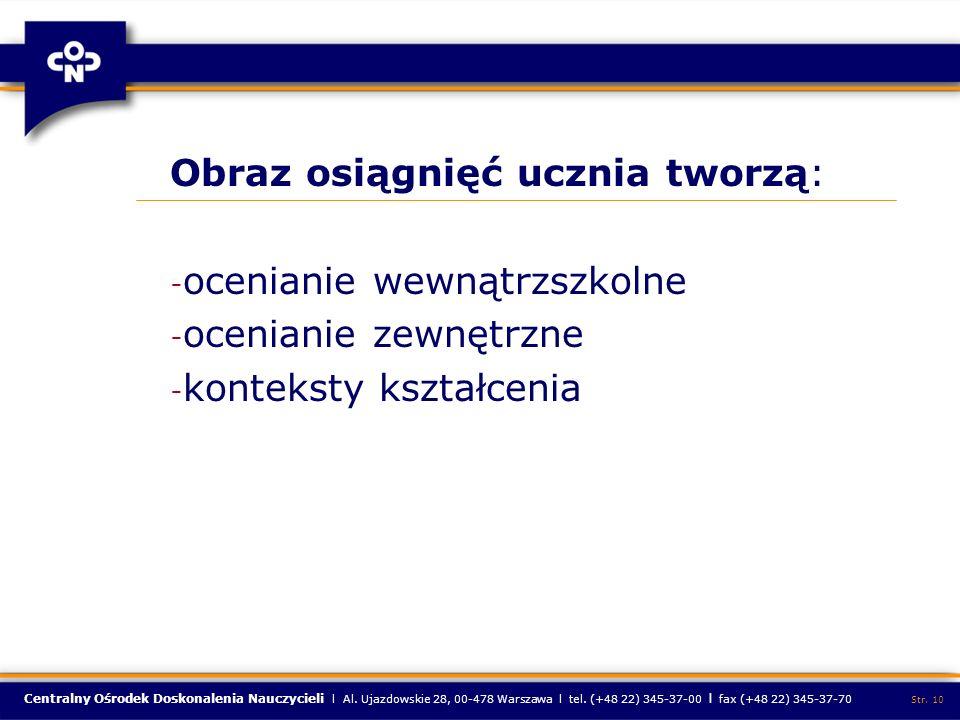 Centralny Ośrodek Doskonalenia Nauczycieli l Al. Ujazdowskie 28, 00-478 Warszawa l tel. (+48 22) 345-37-00 l fax (+48 22) 345-37-70 Str. 10 Obraz osią