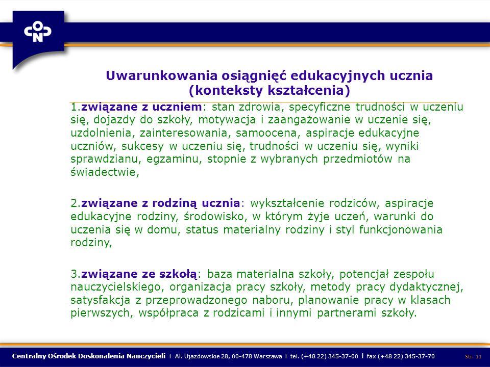 Centralny Ośrodek Doskonalenia Nauczycieli l Al. Ujazdowskie 28, 00-478 Warszawa l tel. (+48 22) 345-37-00 l fax (+48 22) 345-37-70 Str. 11 Uwarunkowa