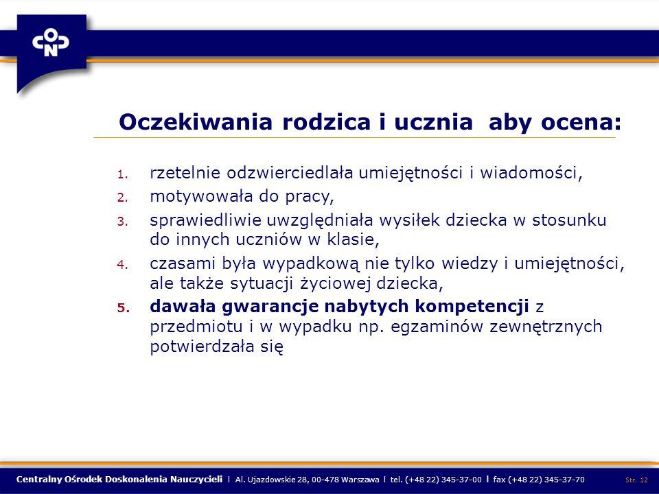 Centralny Ośrodek Doskonalenia Nauczycieli l Al. Ujazdowskie 28, 00-478 Warszawa l tel. (+48 22) 345-37-00 l fax (+48 22) 345-37-70 Str. 12 Oczekiwani