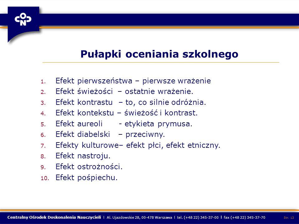 Centralny Ośrodek Doskonalenia Nauczycieli l Al. Ujazdowskie 28, 00-478 Warszawa l tel. (+48 22) 345-37-00 l fax (+48 22) 345-37-70 Str. 13 Pułapki oc