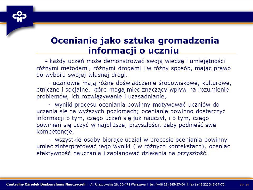 Centralny Ośrodek Doskonalenia Nauczycieli l Al. Ujazdowskie 28, 00-478 Warszawa l tel. (+48 22) 345-37-00 l fax (+48 22) 345-37-70 Str. 14 Ocenianie