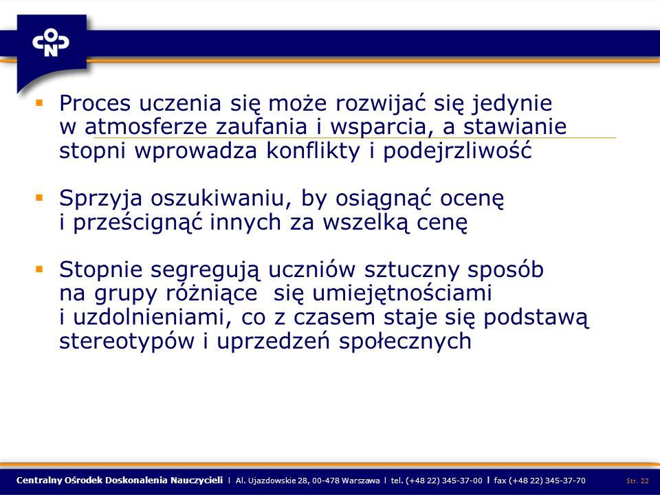 Centralny Ośrodek Doskonalenia Nauczycieli l Al. Ujazdowskie 28, 00-478 Warszawa l tel. (+48 22) 345-37-00 l fax (+48 22) 345-37-70 Str. 22 Proces ucz
