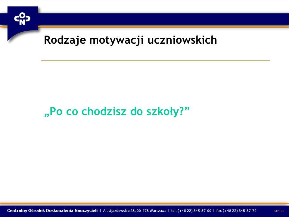 Centralny Ośrodek Doskonalenia Nauczycieli l Al. Ujazdowskie 28, 00-478 Warszawa l tel. (+48 22) 345-37-00 l fax (+48 22) 345-37-70 Str. 24 Rodzaje mo