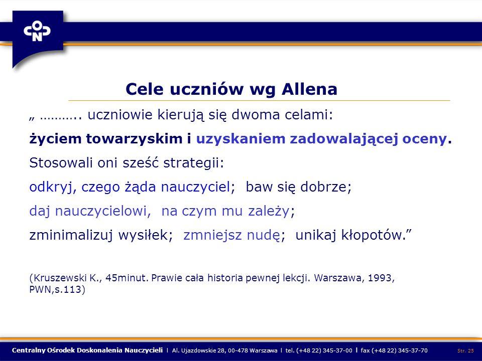 Centralny Ośrodek Doskonalenia Nauczycieli l Al. Ujazdowskie 28, 00-478 Warszawa l tel. (+48 22) 345-37-00 l fax (+48 22) 345-37-70 Str. 25 Cele uczni