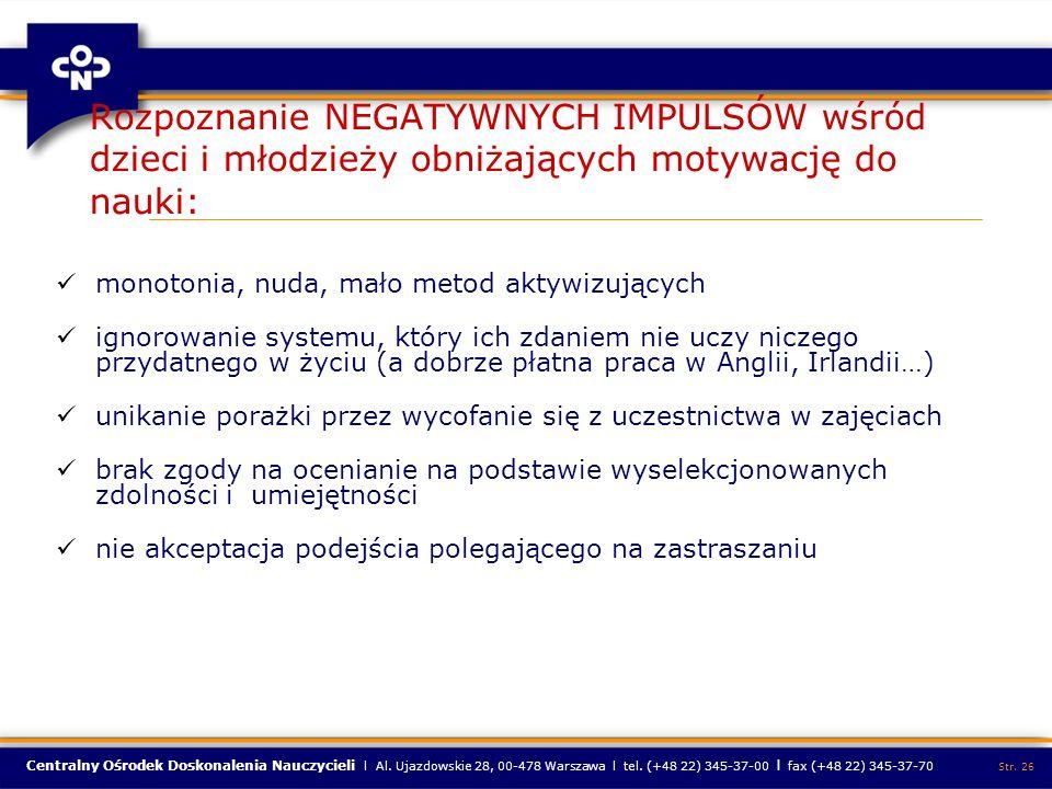 Centralny Ośrodek Doskonalenia Nauczycieli l Al. Ujazdowskie 28, 00-478 Warszawa l tel. (+48 22) 345-37-00 l fax (+48 22) 345-37-70 Str. 26 Rozpoznani