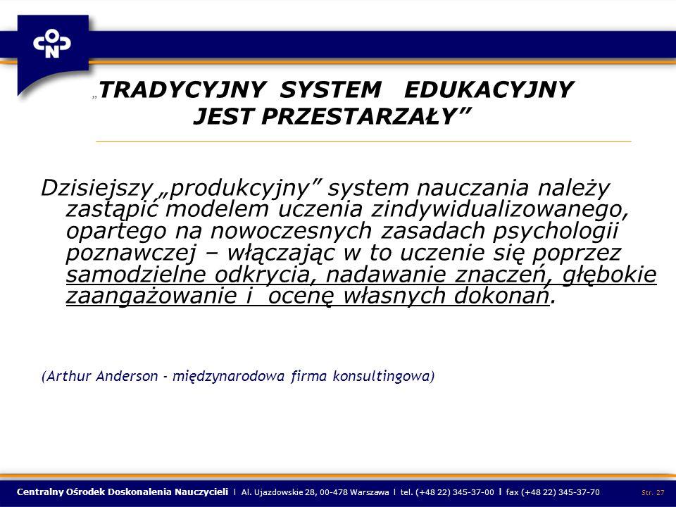 Centralny Ośrodek Doskonalenia Nauczycieli l Al. Ujazdowskie 28, 00-478 Warszawa l tel. (+48 22) 345-37-00 l fax (+48 22) 345-37-70 Str. 27 TRADYCYJNY