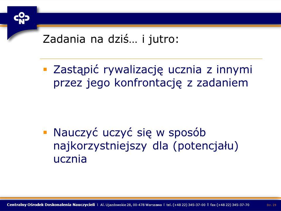 Centralny Ośrodek Doskonalenia Nauczycieli l Al. Ujazdowskie 28, 00-478 Warszawa l tel. (+48 22) 345-37-00 l fax (+48 22) 345-37-70 Str. 29 Zadania na