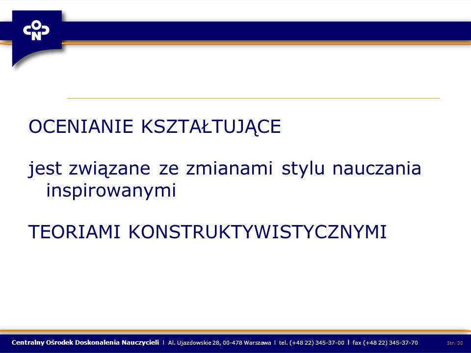 Centralny Ośrodek Doskonalenia Nauczycieli l Al. Ujazdowskie 28, 00-478 Warszawa l tel. (+48 22) 345-37-00 l fax (+48 22) 345-37-70 Str. 30 OCENIANIE