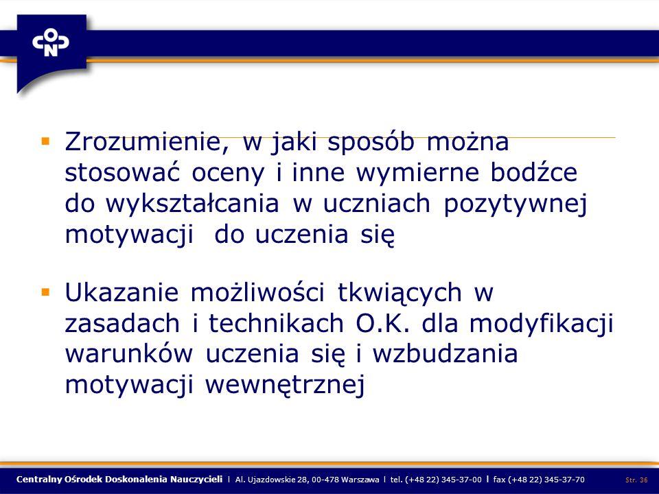 Centralny Ośrodek Doskonalenia Nauczycieli l Al. Ujazdowskie 28, 00-478 Warszawa l tel. (+48 22) 345-37-00 l fax (+48 22) 345-37-70 Str. 36 Zrozumieni