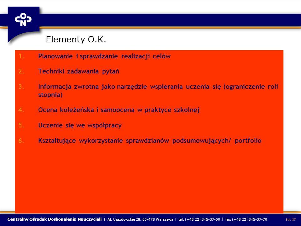Centralny Ośrodek Doskonalenia Nauczycieli l Al. Ujazdowskie 28, 00-478 Warszawa l tel. (+48 22) 345-37-00 l fax (+48 22) 345-37-70 Str. 37 Elementy O