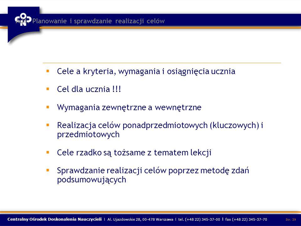 Centralny Ośrodek Doskonalenia Nauczycieli l Al. Ujazdowskie 28, 00-478 Warszawa l tel. (+48 22) 345-37-00 l fax (+48 22) 345-37-70 Str. 39 Ad1. Plano