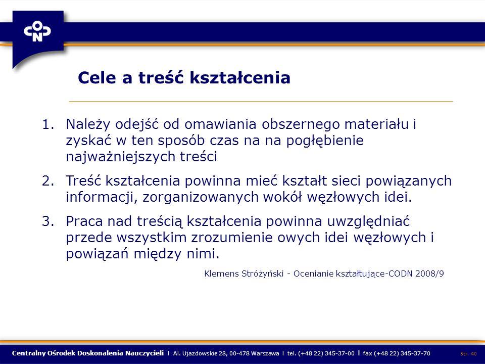 Centralny Ośrodek Doskonalenia Nauczycieli l Al. Ujazdowskie 28, 00-478 Warszawa l tel. (+48 22) 345-37-00 l fax (+48 22) 345-37-70 Str. 40 Cele a tre