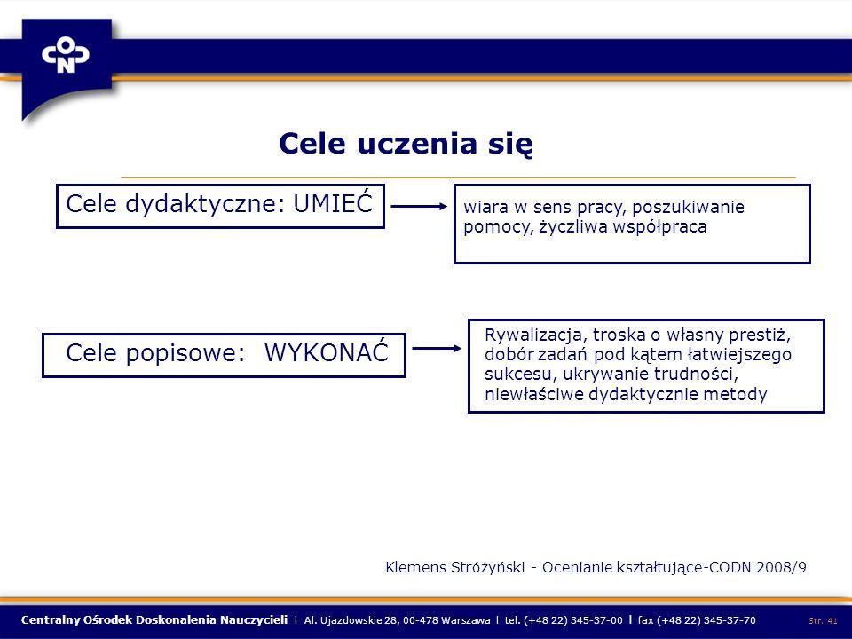 Centralny Ośrodek Doskonalenia Nauczycieli l Al. Ujazdowskie 28, 00-478 Warszawa l tel. (+48 22) 345-37-00 l fax (+48 22) 345-37-70 Str. 41 Cele uczen